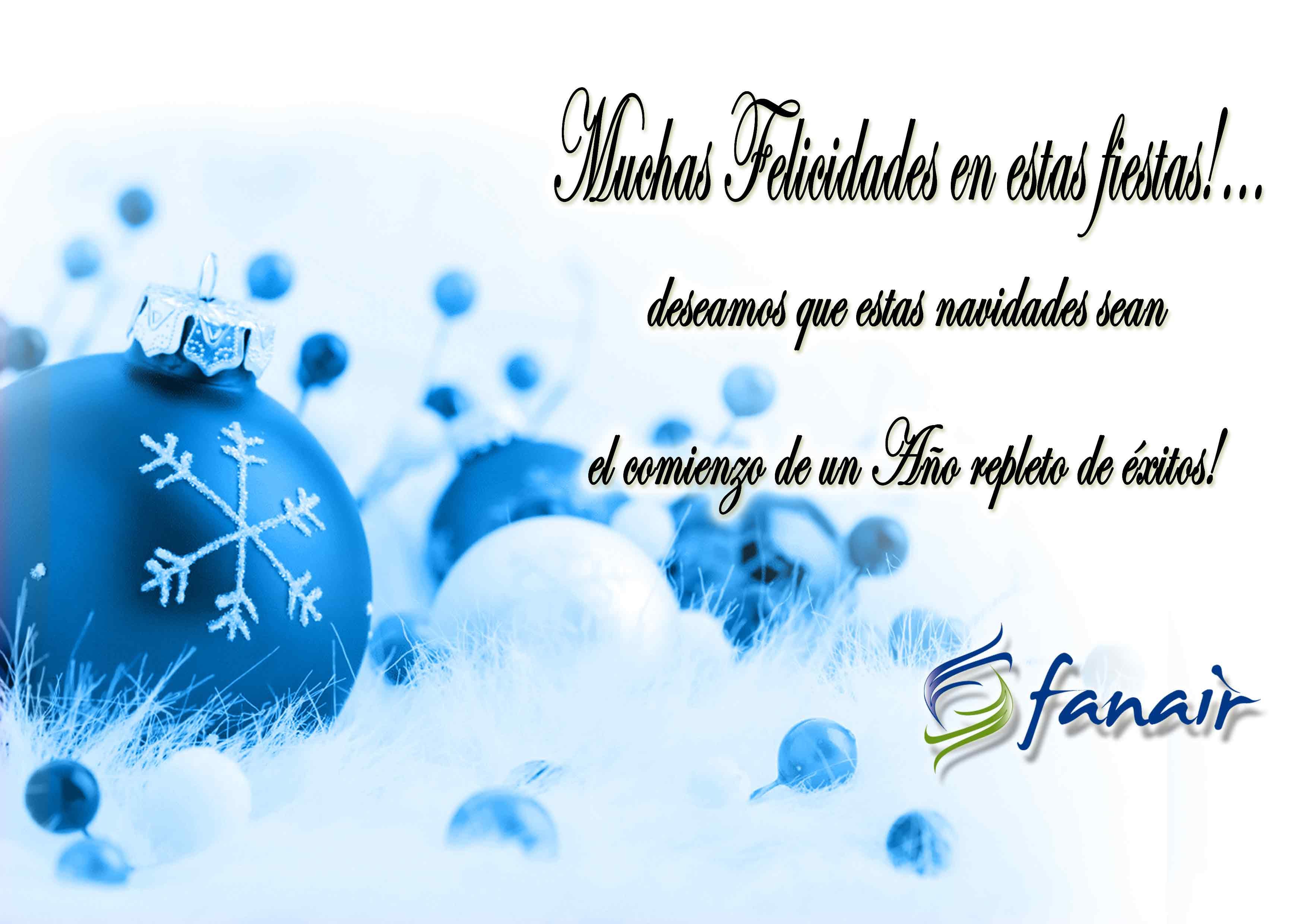 Muchas felicidades en estas fiestas!...deseamos que estas navidades sean el comienzo de un año pleno de éxitos.