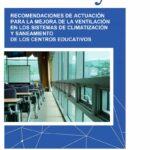 Guia de Atecyr con las recomendaciones de actuación para la mejora de la ventilación en los sistemas de climatización y saneamiento de los centros educativos.